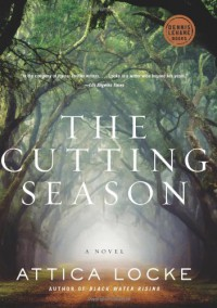 The Cutting Season - Attica Locke