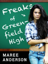 Freaks of Greenfield High - Maree Anderson