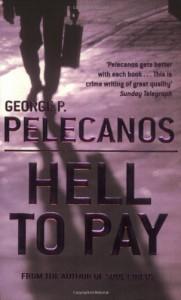Hell To Pay - George P. Pelecanos