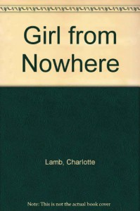 The Girl from Nowhere - Charlotte Lamb