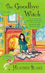 The Goodbye Witch - Heather Blake