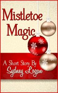 Mistletoe Magic - A Short Story - Sydney Logan