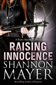 Raising Innocence: A Rylee Adamson Novel (Book 3) - Shannon Mayer