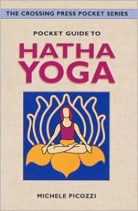 Pocket Guide to Hatha Yoga (The Crossing Press Pocket Series) (The Crossing Press Pocket Series) - Michele Picozzi