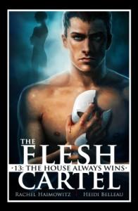The Flesh Cartel #13: The House Always Wins - Rachel Haimowitz, Heidi Belleau