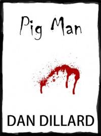 Pig Man - Dan Dillard