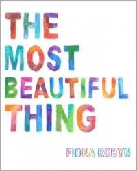 The Most Beautiful Thing - Satya Robyn