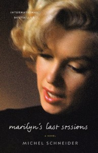 Marilyn's Last Sessions: A Novel - Michel Schneider, Will Hobson