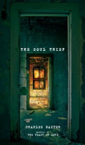 The Soul Thief: A Novel - Charles Baxter