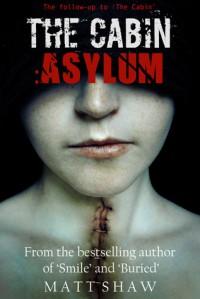 The Cabin II: Asylum - Matt Shaw