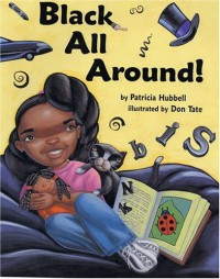Black All Around - Patricia Hubbell, Don Tate