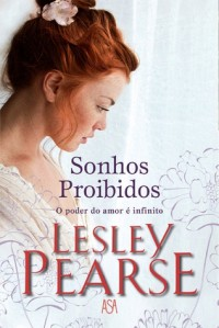 Sonhos Proibidos - Lesley Pearse