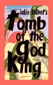 Tomb of the God King - Julia Talbot