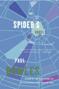 The Spider's House - Paul Bowles, Francine Prose