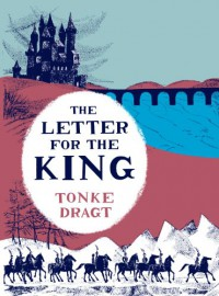 The Letter for the King - Tonke Dragt