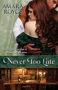 Never Too Late - Amara Royce