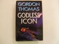 Godless Icon - Gordon Thomas