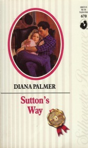 Sutton's Way (Long, Tall Texans) (Silhouette Romance 670) - Diana Palmer