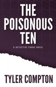 The Poisonous Ten (Detective Parks #1) - Tyler Compton