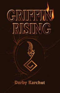 Griffin Rising (Book One: Earth) - Darby Karchut