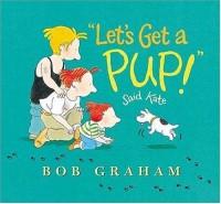 """Let's Get a Pup!"" Said Kate - Bob Graham"