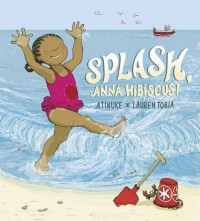 Splash, Anna Hibiscus! - Atinuke