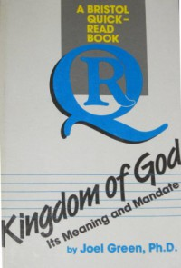 Kingdom of God: Its Meaning and Mandate - Joel B. Green