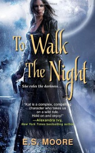 To Walk the Night - E.S. Moore