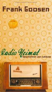 Radio Heimat. Geschichten von zuhause - Frank Goosen