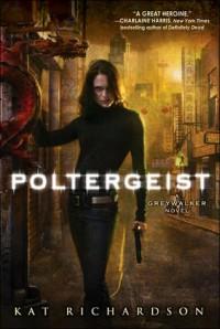 Poltergeist (Greywalker, #2) - Kat Richardson