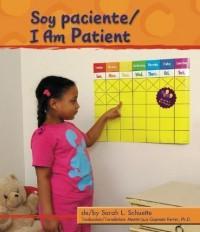 Soy Paciente/I Am Patient (Pebble Bilingual Books) (Spanish Edition) - Sarah L. Schuette
