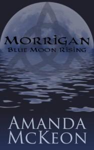 Blue Moon Rising (Morrigan # 2) - Amanda McKeon