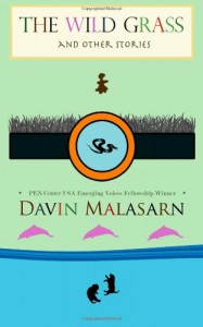 The Wild Grass and Other Stories - Davin Malasarn