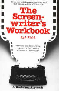 The Screenwriter's Workbook: Exercises and Step-by-Step Instruction for Creating a Successful Screenplay (A Dell Trade Paperback) - Syd Field