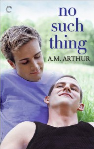 No Such Thing - A.M. Arthur