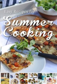 Easy Recipes for Summer Cooking: A short collection of receipes from Donal Skehan, Sheila Kiely and Rosanne Hewitt-Cromwell - Skehan,  Donal, Rosanne Hewitt-Cromwell, Sheila Kiely