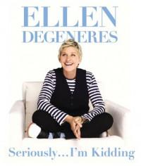 Seriously...I'm Kidding (Miniature Edition) - Ellen DeGeneres