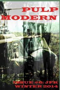 Pulp Modern: Issue Six - Alec Cizak