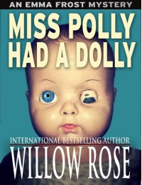 Miss Polly had a Dolly (Emma Frost #2) - Willow Rose
