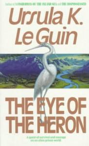 The Eye of the Heron - Virginia Kidd, Ursula K. Le Guin