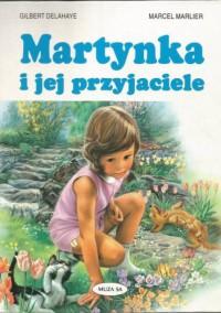 Martynka i jej przyjaciele - Gilbert Delahaye