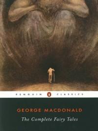 The Complete Fairy Tales (Penguin Classics) - 'George Macdonald',  'U. C. Knoepflmacher'