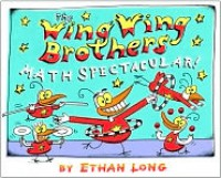 The Wing Wing Brothers Math Spectacular! - Ethan Long