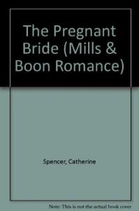 The Pregnant Bride - Catherine Spencer