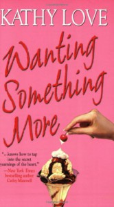 Wanting Something More - Kathy Love