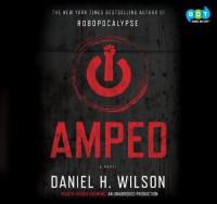 Amped - Daniel H Wilson, Robbie Daymond