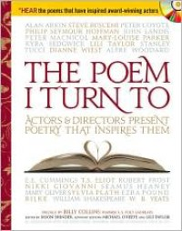 Poem I Turn to: Actors and Directors Present Poetry That Inspires Them [With CD] - Jason Shinder, Billy Collins, John Lithgow