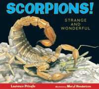 Scorpions!: Strange and Wonderful - Laurence Pringle, Meryl Henderson