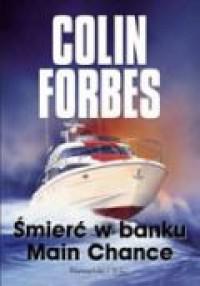 Śmierć w banku Main Chance - Colin Forbes