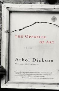 The Opposite of Art: A Novel - Athol Dickson
